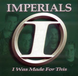 Imperials - I Was Made For This-