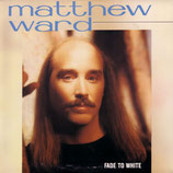Matthew Ward - Fade to White