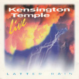 Kensington Temple live : Latter Rain (Kingsway)