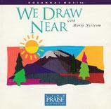 Martin Nystrom - We Draw Near