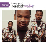Hezekiah Walker - The Very Best