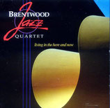 Brentwood Jazz Quartet - Living In The Here And Now