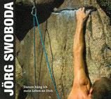 Jörg Swoboda - Darum häng ich mein Leben an Dich