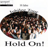 Gospelchor Wald - Hold On! : 10 Jahre Jubilee Tour