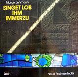 Marcel Lehmann - Singet Lob Ihm immerzu