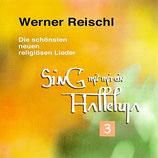 Werner Reischl - Sing mit mir ein Halleluja 3