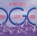 Oslo Gospel Choir - In This House
