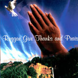 Frankie Paul, Mikey Spice, SCATTA, TALENTS, u.a. - Reggae Give Thanks and Praise