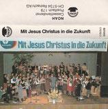 Evangelia-Chor Reinach - Mit Jesus Christus in die Zukunft