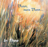 In Thee - Vater, mein Vater