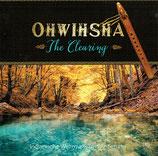 OHWIHSHA - The Clearing : Indianische Weltmusik und Anbetung