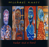 Michael Knott - Rocket And A Bomb