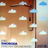 Jörg Swoboda - Zwischen Tür und Angel