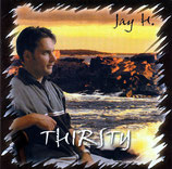 Jay H - Thirsty
