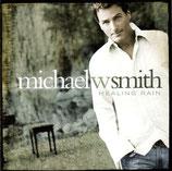 Michael W.Smith - Healing Rain