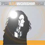 Rebecca St.James - Live Worship : Blessed Be Your Name