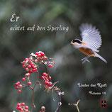 Er achtet auf den Sperling - Lieder der Kraft Volume 10