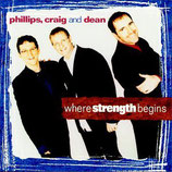 Phillips Craig & Dean - Where Strength Begins