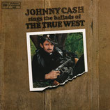 JOHNNY CASH : Johnny Cash Sings The Ballads Of The True West