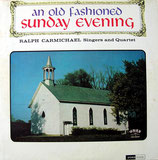 Ralph Carmichael Singers & Quartet - And Old Fashioned Sunday Evening