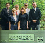 Heaven's Echoes - Hallelujah, What A Morning-