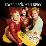 Karen Peck & New River - For His Glory