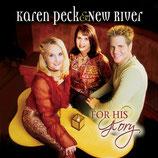 Karen Peck & New River - For His Glory