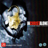 Kingsway Music : In Christ Alone - 25 Hymns For Today (2-CD)