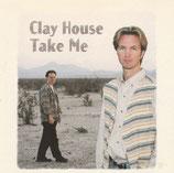 Clay House - Take Me