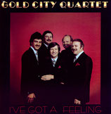 Gold City - I've Got A Feeling