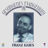 Franz Knies - Gesungenes Evangelium Vol.1