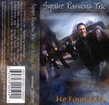 Squire Parsons Trio - He Found Me