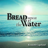 Kenneth Copeland - Bread Upon The Water