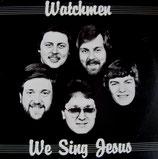 Watchmen - We Sing Jesus