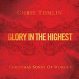 Chris Tomlin - Glory In The Highest : Christmas Songs of Worship