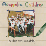 The Acappella Children - Praise And Worship
