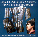Dave Bilbrough - Part Of A Mystery