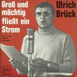 Ulrich Brück - Gross und mächtig fliesst ein Strom