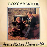 Boxcar Willie - Jesus Makes Housecalls