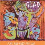 Glad - Pure And Holy Passion