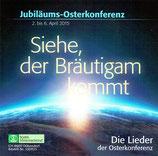 Jubiläums-Osterkonferenz 2015 - Siehe, der Bräutigam kommt
