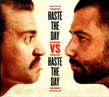 HASTE THE DAY - Haste The Day VS Haste The Day