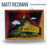 Matt Redman - We Shall Not Be Shaken