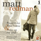 Matt Redman - Passion For Your Name & Wake Up My Soul (2-CD survivor records)