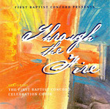 The First Baptist Concord Celebration Choir - Through the Fire