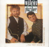 Wilcox & Pardoe - Till They Know How Much You Care -