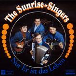 Sunrise Singers - Nur Er ist das Leben