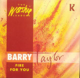 Barry Taylor - Fire For You