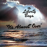 Liberty Boys - It's Almost Over