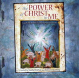 The Power Of Christ In Me ; Created by Karla Worley and Robert Sterling (Word Music)
